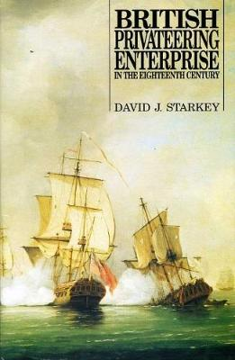 British Privateering Enterprise in the Eighteenth Century - Exeter Maritime Studies (Hardback)