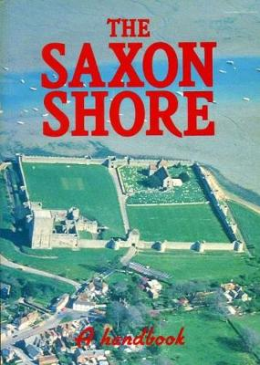 Saxon Shore: A Handbook - Exeter Studies in History (Paperback)