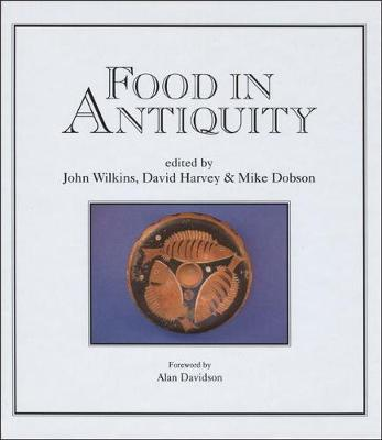 Food in Antiquity: Studies in Ancient Society and Culture (Hardback)