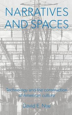 Narratives And Spaces: Technology and the Construction of American Culture - Representing American Culture (Hardback)