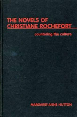 Countering The Culture: The Novels of Christiane Rochefort (Paperback)