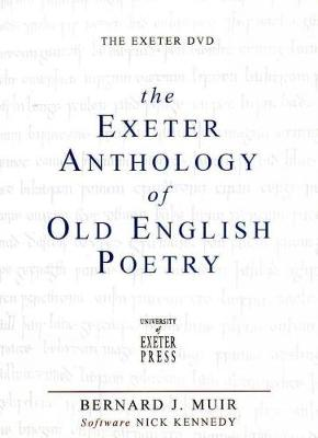 The Exeter Anthology of Old English Poetry - Exeter Medieval Texts and Studies