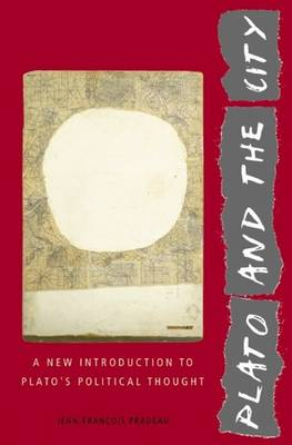 Plato and the City: A New Introduction to Plato's Political Thought (Hardback)
