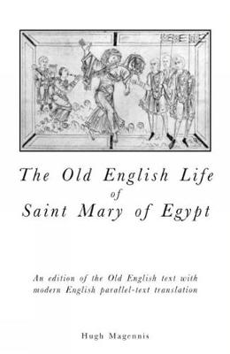 Old English Life of St Mary of Egypt: An Edition of the Old English Text with Modern English Parallel-Text Translation - Exeter Medieval Texts and Studies (Paperback)