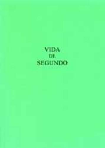 Vida De Segundo: Version castellana de la Vita Secundi de Vicente de Beauvais - Exeter Hispanic Texts (Paperback)