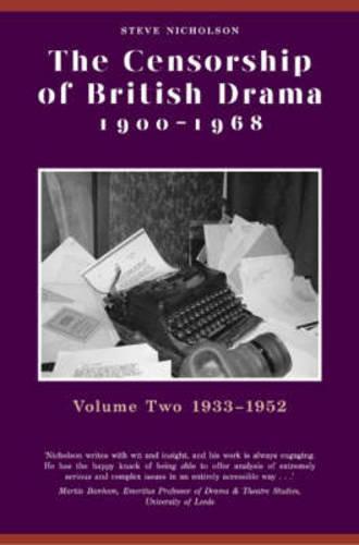 The Censorship of British Drama 1900-1968 Volume 2: Volume Two 1933-1952 - Exeter Performance Studies (Hardback)