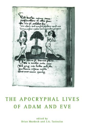 The Apocryphal Lives Of Adam And Eve - Exeter Medieval Texts and Studies (Paperback)