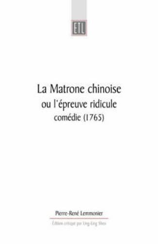 La Matrone Chinoise: ou l'epreuve ridicule, comedie (1765) - Exeter Textes Litteraires (Paperback)