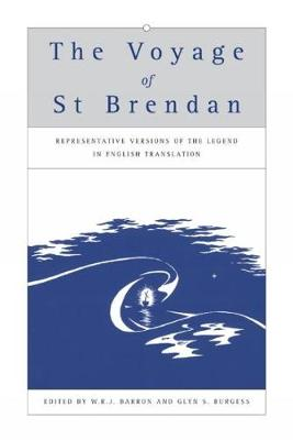 The Voyage of St Brendan: Representative Versions of the Legend in English Translation with Indexes of Themes and Motifs from the Stories - Exeter Medieval Texts and Studies (Paperback)