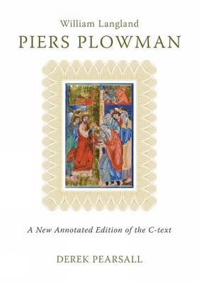 Piers Plowman: A New Annotated Edition of the C-Text - Exeter Medieval Texts and Studies (Hardback)