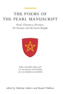 The Poems of the Pearl Manuscript: Pearl, Cleanness, Patience, Sir Gawain and the Green Knight - Exeter Medieval Texts and Studies (Paperback)