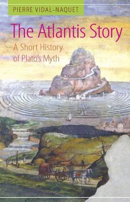 The Atlantis Story: A Short History of Plato's Myth (Hardback)