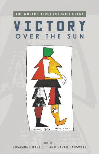 Victory Over the Sun: The World's First Futurist Opera - Exeter Performance Studies (Hardback)