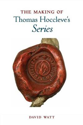 The Making of Thomas Hoccleve's `Series' - Exeter Medieval Texts and Studies (Hardback)