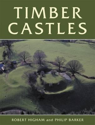 Timber Castles - Exeter Studies in Medieval Europe (Paperback)