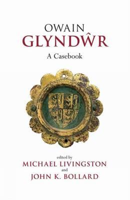 Owain Glyndwr: A Casebook - Liverpool Historical Casebooks (Paperback)