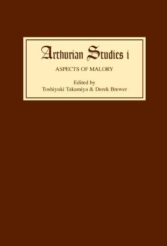 Aspects of Malory - Arthurian Studies v. 1 (Hardback)