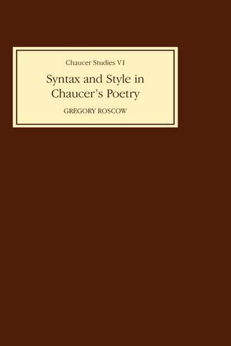 Syntax and Style in Chaucer's Poetry - Chaucer Studies v. 6 (Hardback)