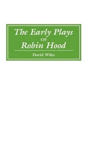 The Early Plays of Robin Hood (Hardback)