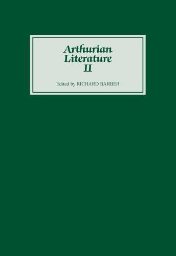 Arthurian Literature II - Arthurian Literature v. 2 (Hardback)