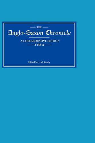 Anglo-Saxon Chronicle 3 MS A - Anglo-Saxon Chronicle v. 3 (Hardback)