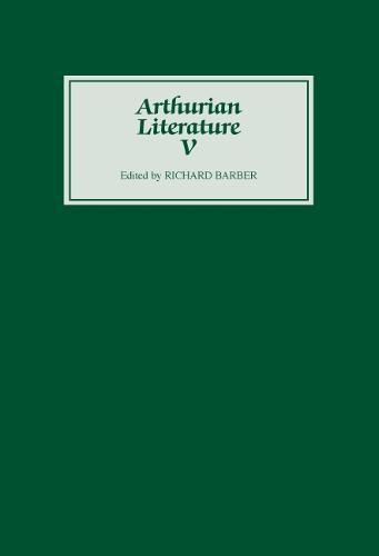 Arthurian Literature V - Arthurian Literature v. 5 (Hardback)