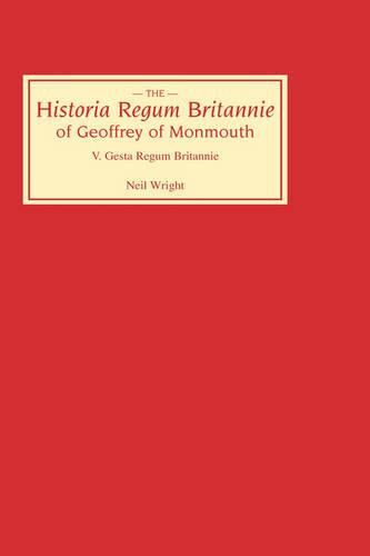 Historia Regum Britannie of Geoffrey of Monmouth V: The Gesta Regum Britannie - Historia Regum Britannie v. 5 (Hardback)