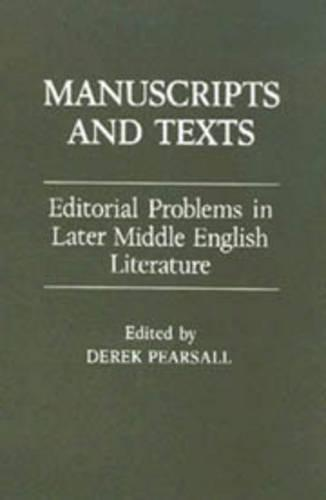 Manuscripts and Texts: Editorial Problems in Later Middle English Literature - Conference Proceedings (Hardback)