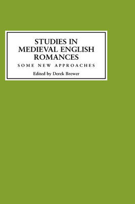 Studies in Medieval English Romances: Some New Approaches (Hardback)