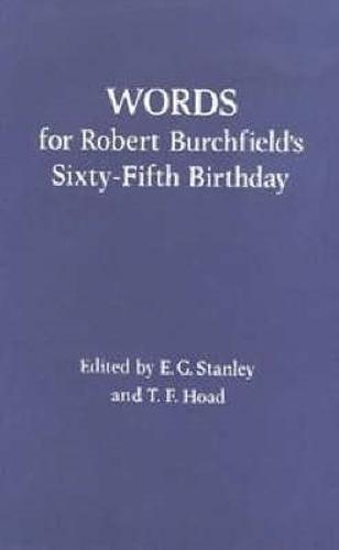 Words For Robert Burchfield`s 65th Birthday (Hardback)