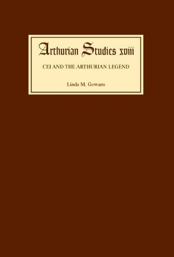Cei and the Arthurian Legend - Arthurian Studies v. 18 (Hardback)