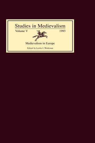 Studies in Medievalism V: Medievalism in Europe - Studies in Medievalism v. 5 (Hardback)