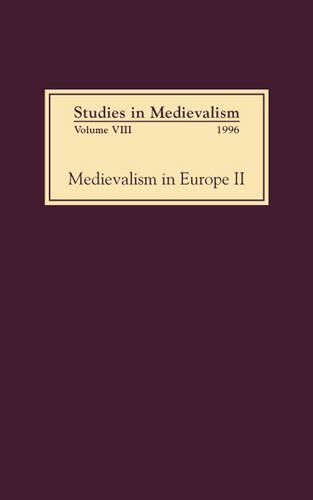 Studies in Medievalism VIII: Medievalism in Europe II - Studies in Medievalism v. 8 (Hardback)
