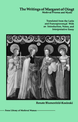 The Writings of Margaret of Oingt: Medieval Prioress and Mystic - Library of Medieval Women (Paperback)