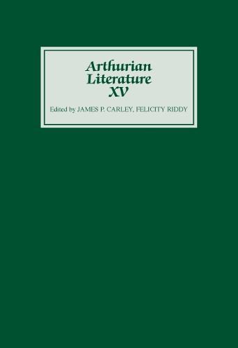 Arthurian Literature XV - Arthurian Literature v. 15 (Hardback)