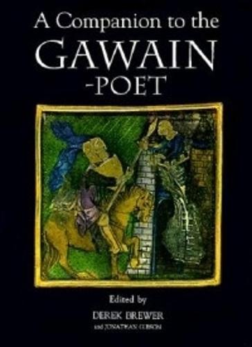 A Companion to the Gawain-Poet - Arthurian Studies v. 38 (Paperback)