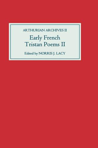 Early French Tristan Poems: II - Arthurian Archives v. 2 (Hardback)