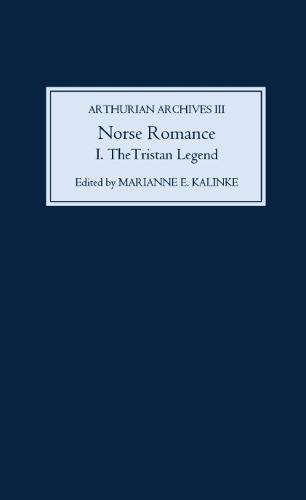 Norse Romance: Norse Romance I Tristan Legend v. 1 - Arthurian Archives v. 3 (Hardback)