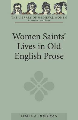 Women Saints' Lives in Old English Prose - Library of Medieval Women (Paperback)