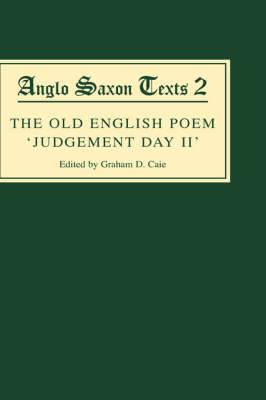 The Old English Poem <I>Judgement Day II</I>: A critical edition with editions of Bede's <I>De die iudicii</I>and the Hatton 113 Homily <I>Be domes Daege - Anglo-Saxon Texts v. 2 (Hardback)
