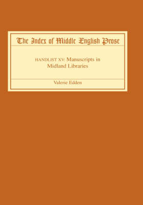 The Index of Middle English Prose: Handlist XV: Manuscripts in Midland Libraries - Index of Middle English Prose v. 15 (Hardback)
