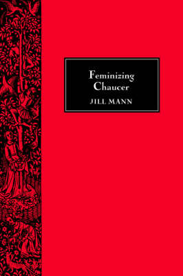 Feminizing Chaucer - Chaucer Studies v. 30 (Paperback)