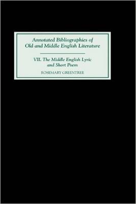 The Middle English Lyric and Short Poem - Annotated Bibliographies v. 7 (Hardback)