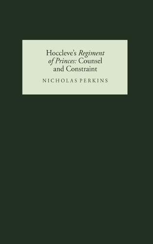 Hoccleve's <I>Regiment of Princes</I>: Counsel and Constraint (Hardback)