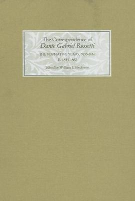 The Correspondence of Dante Gabriel Rossetti: The Formative Years, 1835-1862: Charlotte Street to Cheyne Walk. II. 1855-1862 (Hardback)