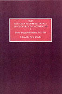 The Historia Regum Britannie of Geoffrey of Monm - Bern, Burgerbibliothek, Ms 568: Vol. 1 (Paperback)