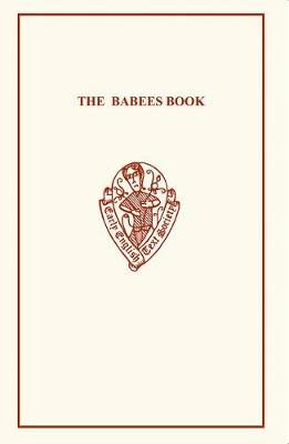 The Babees Book: Manners & Meals in Olden Time - Early English Text Society Original Series (Paperback)