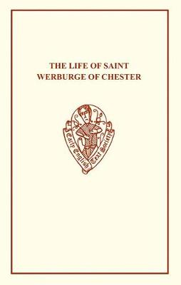 The Life of St Werburge of Chester - Early English Text Society Original Series (Paperback)