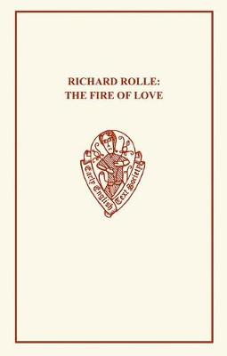 Richard Rolle: Fire of Love - Early English Text Society Original Series (Paperback)