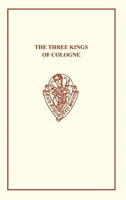 The Three Kings of Cologne - Early English Text Society Original Series (Paperback)
